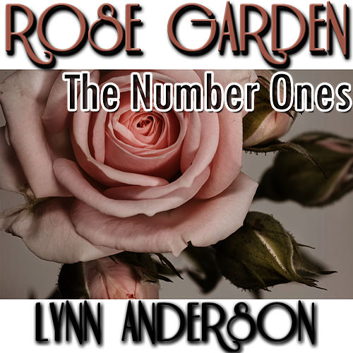 Rose Garden: The Number Ones by Lynn Anderson