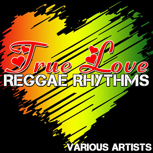 True Love - Reggae Rhythms by Various Artists