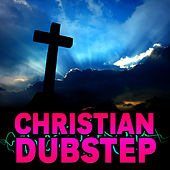 Christian Dubstep by Dubstep