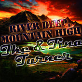 River Deep, Mountain High by Ike and Tina Turner
