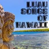 Luau Songs Of Hawaii by Various Artists