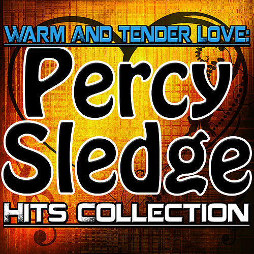 Warm And Tender Love: Hits Collection von Percy Sledge