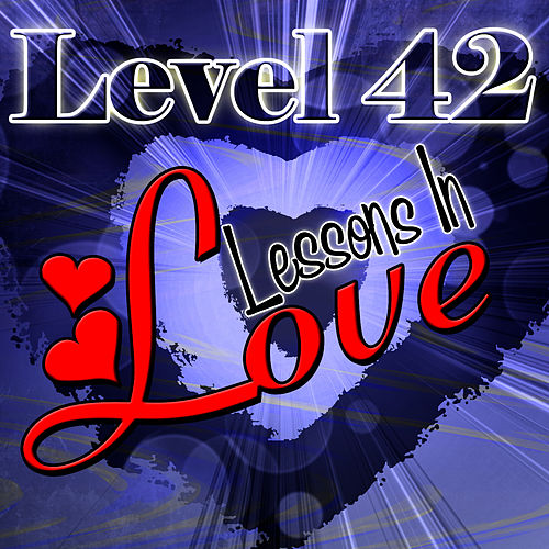 Lessons In Love by Level 42