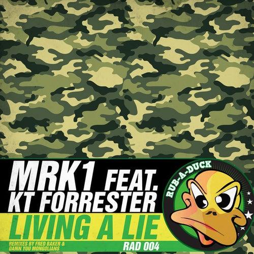 Living a Lie by MRK 1