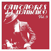 Cantaores del Flamenco Vol.9 by Various Artists