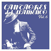 Cantaores del Flamenco Vol.6 by Various Artists