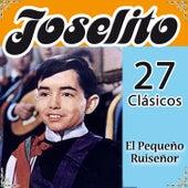 Joselito 27 Clásicos. El Pequeño Ruiseñor by Various Artists