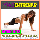 Música para Entrenar. Latino Hits. Aerobic, Fitness, Spinning, Gym. Música para tu body. by Spanish Caribe sound