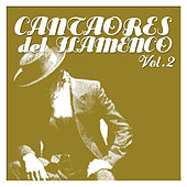 Cantaores del Flamenco Vol.2 by Various Artists