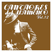 Cantaores del Flamenco Vol.12 by Various Artists