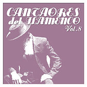 Cantaores del Flamenco Vol.8 by Various Artists