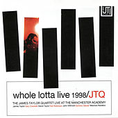 Whole Lotta Live 1998 by James Taylor Quartet