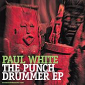 The Punch Drummer Ep by Paul White