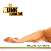 Italian Playboys by The Link Quartet