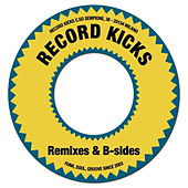 Record Kicks Remixes & B-Sides by Various Artists