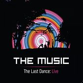 The Last Dance - Live At Brixton Academy 2011 by The Music