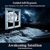 Awakening Intuition Hypnosis With Binaural Beats by Anna Thompson