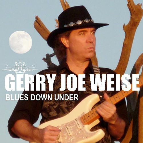 Blues Down Under by Gerry Joe Weise