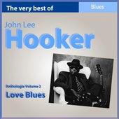 The Very Best of John Lee Hooker: Love Blues (Anthologie, vol. 2) by John Lee Hooker