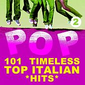 101 Timeless Top Italian Hits, Vol. 2 by Various Artists