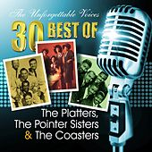 The Unforgettable Voices: 30 Best of the Platters, the Pointer Sisters & the Coasters by Various Artists