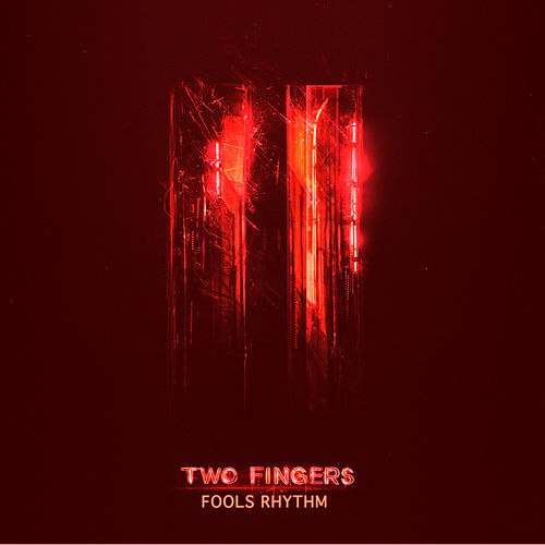 Fools Rhythm - Single by Two Fingers