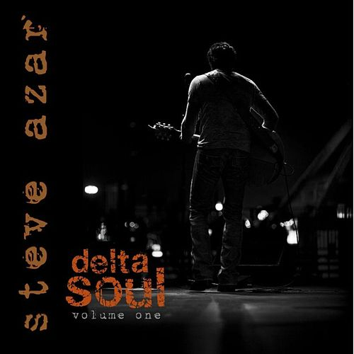 Delta Soul Volume One by Steve Azar