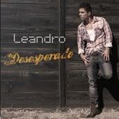 Desesperado by Leandro