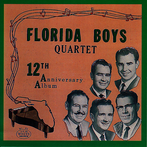 Bibletone: The Florida Boys, 12th Anniversary by Florida Boys