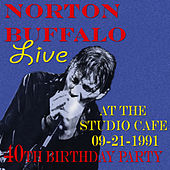 Norton Buffalo LIVE at the Studio KAFE 09/21/1991 by Norton Buffalo