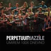 Umirem 100x Dnevno - Single by Perpetuum Jazzile