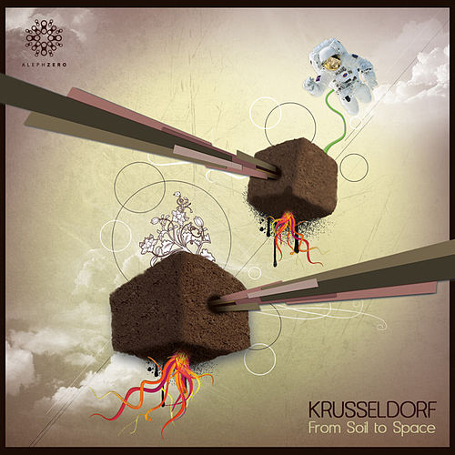 From Soil to Space by Krusseldorf