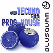 When Techno Meets Progressive House by Various Artists