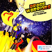 Brass Warriors by Dublin Brass