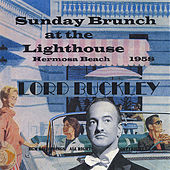 Sunday Brunch At the Lighthouse by Lord Buckley