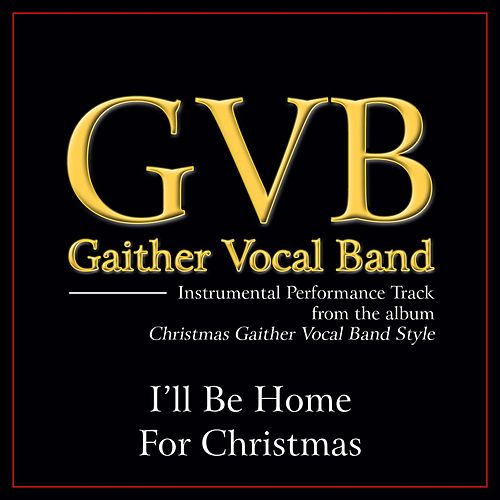 I'll Be Home for Christmas Performance Tracks by Gaither Vocal Band