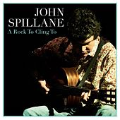 A Rock To Cling To by John Spillane