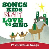 Songs Kids Really Love to Sing: 17 Christmas Songs by The Kids Choir