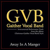 Away in a Manger Performance Tracks by Gaither Vocal Band