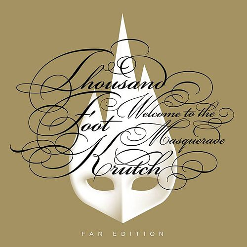 Welcome to the Masquerade (Fan Edition) by Thousand Foot Krutch