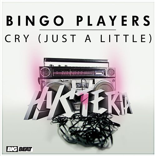 Cry [Just A Little] by Bingo Players