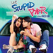 Ye Stupid Pyar by Various Artists