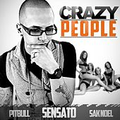 Crazy People (DJ Buddha Clean Version) - Single by Sensato Pitbull Sak Noel