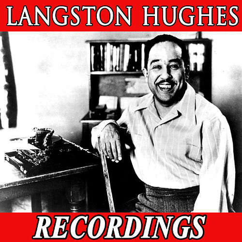 Langston Hughes Recordings by Langston Hughes