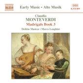 Monteverdi, C.: Madrigals, Book 3 (Il Terzo Libro De' Madrigali, 1592) by Marco Longhini