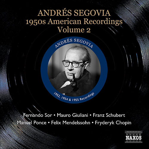 Segovia, Andres: 1950S American Recordings, Vol. 2 by Andres Segovia