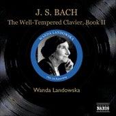 Bach, J.S.: The Well-Tempered Clavier , Book II (Landowska) (1951-1954) by Wanda Landowska