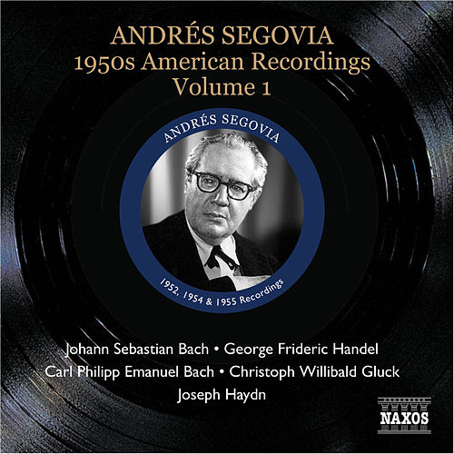 Segovia, Andres: 1950S American Recordings, Vol. 1 by Andres Segovia