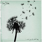 I Want You to Want Me - Single by Gary Jules
