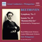 Beethoven: Symphony No. 5 / Sonata No. 29 (Orch. Weingartner) (1930, 1933) by Felix Weingartner